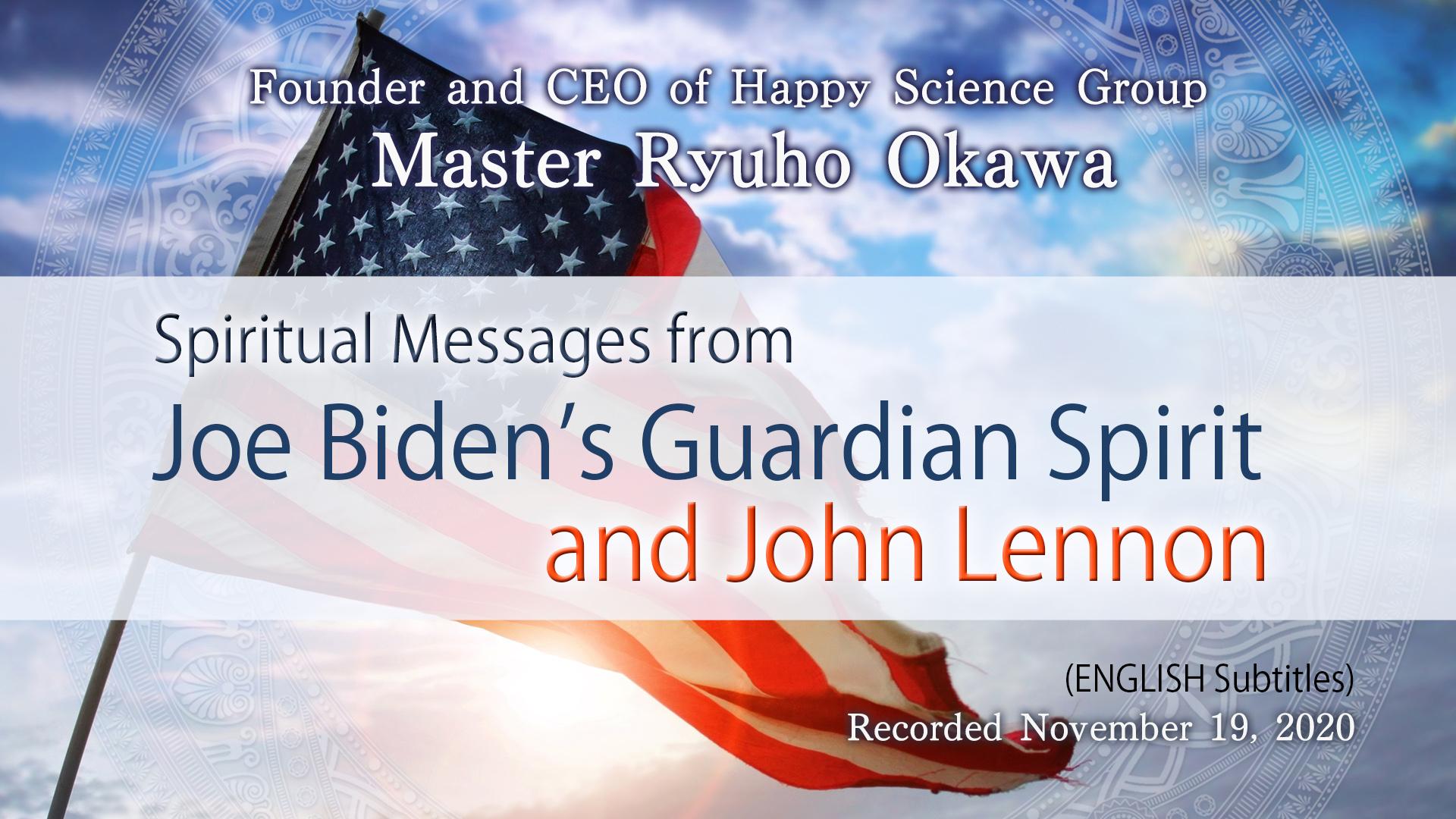 Spiritual Messages from Joe Biden's Guardian Spirit and John Lennon
